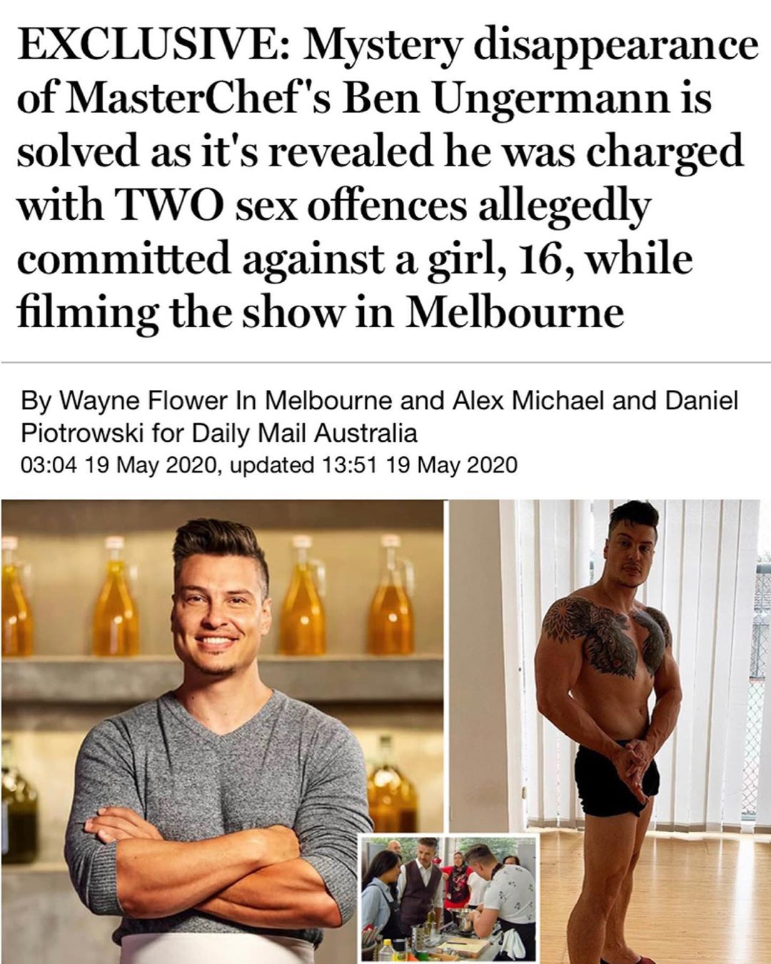 """EXCLUSIVE: Mystery disappearance of MasterChef's Ben Ungermann is solved as it's revealed he was charged with """"IWO sex offences allegedly committed against a girl, 16, while filming the show in Melbourne"""